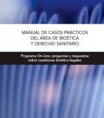 MANUAL DE CASOS PRÁCTICOS DEL ÁREA DE BIOÉTICA Y DERECHO SANITARIO