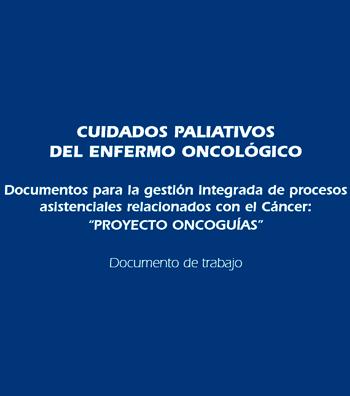CUIDADOS PALIATIVOS DEL ENFERMO ONCOLÓGICO