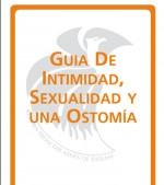 GUIA DE INTIMIDAD, SEXUALIDAD Y UNA OSTOMÍA