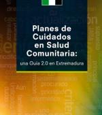 Planes de Cuidados en Salud Comunitaria: una Guía 2.0 en Extremadura